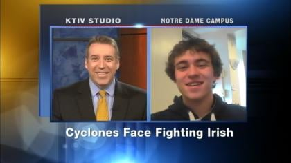 KTIV Sports Director Brad Pautsch went to Iowa State. His son Joe, is a freshman at Notre Dame.